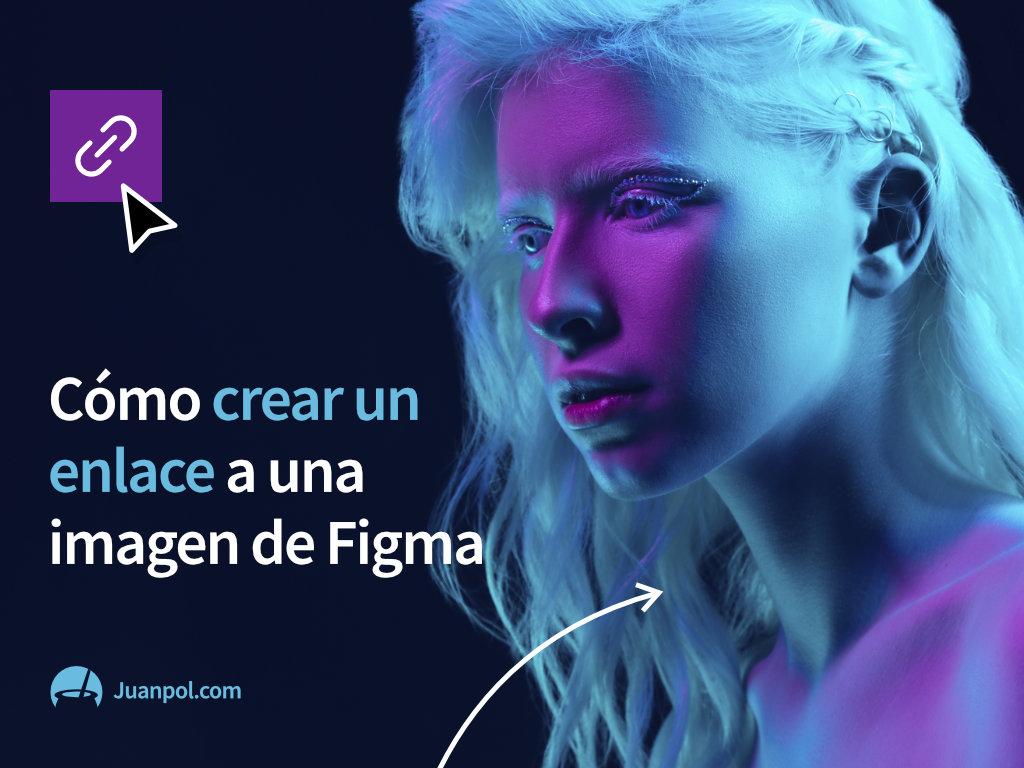 crear enlace imagen figma